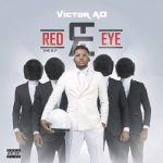 Victor AD – Red Eye (New Song)