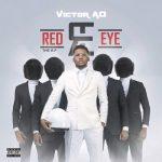 LYRICS; Red Eye – Victor AD