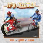 Yovi – It's Allowed Ft. Davido & Zlatan