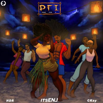 itsENJ ft. CKay x HDR - PFI (Pray For It) Mp3 Audio Download