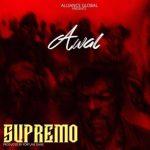 Awal – Supremo (Strongman Diss)