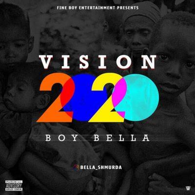 Boy Bella (Bella Shmurda) - Vision 2020 Mp3 Audio Download