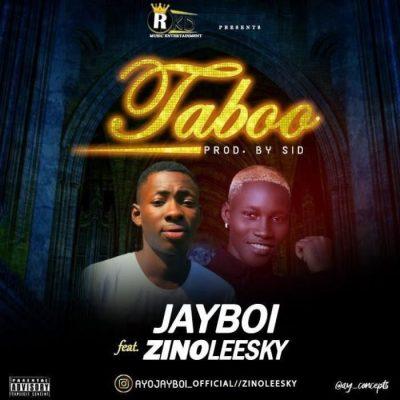 Jayboi Ft. Zinoleesky - Taboo Mp3 Audio Download