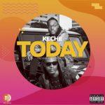 Keche – Today (Prod. Forqzy Beatz)