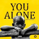LYRICS: Ko-Jo Cue – You Alone