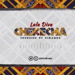 Lulu Diva – Chekecha (Prod. By Kimambo)