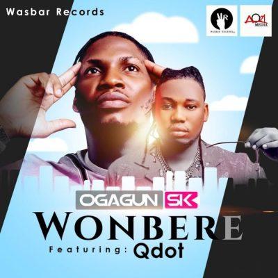 OgagunSk Ft. Qdot - Wonbere Mp3 Audio Download