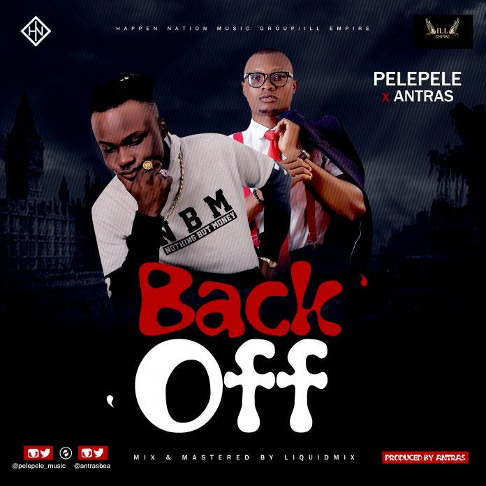 Pelepele Ft. Antras – Back Off