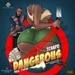 TchapO – Dangerous
