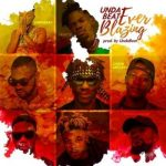 Unda Beatz – Ever Blazing Ft. Yaa Pono, Fameye, Quamina Mp, Shuga Kwame, Black Boi, Ohene Amoako & Yung C