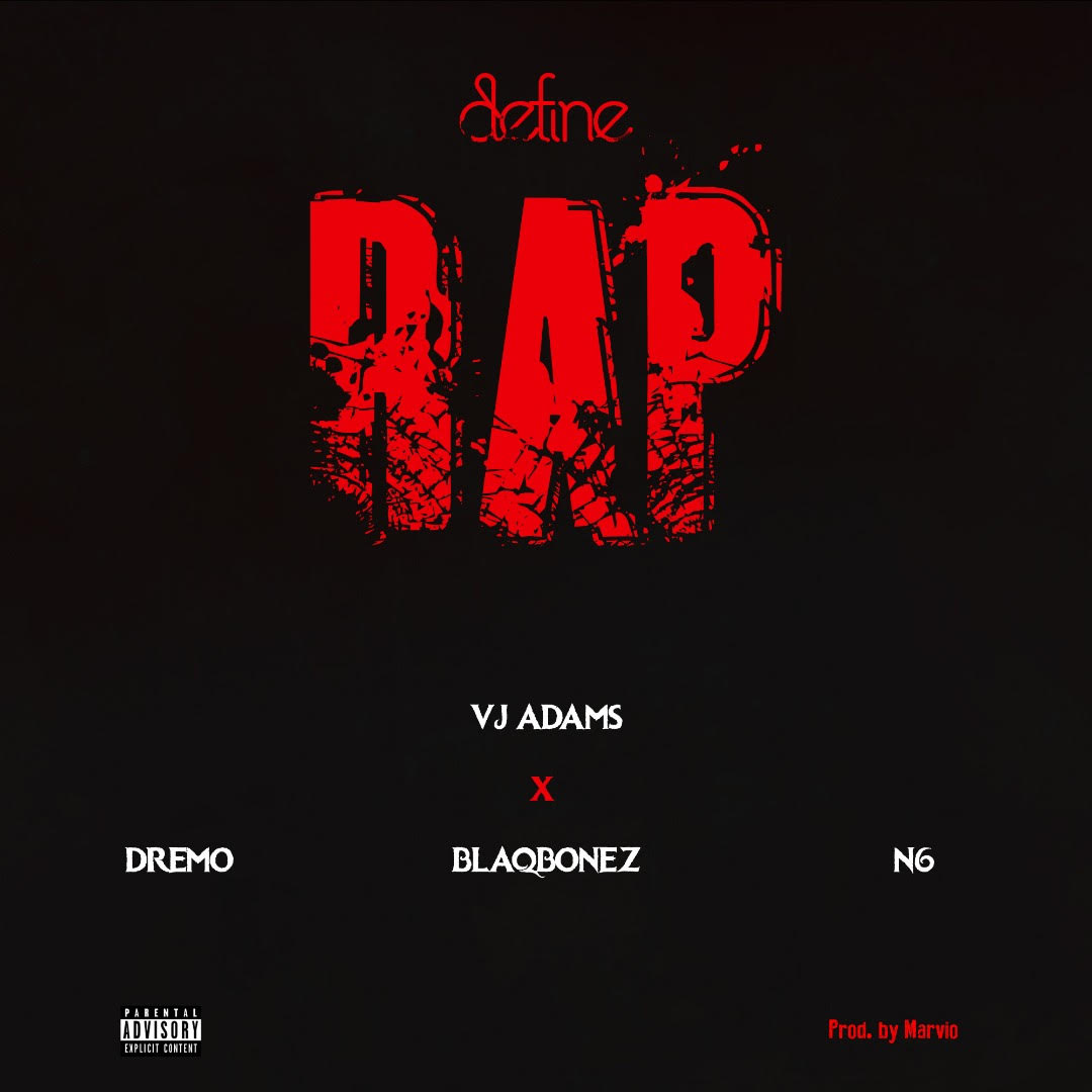 VJ Adams Ft. Dremo, N6 & Blaqbonez – Define Rap 2 (Audio + Video)