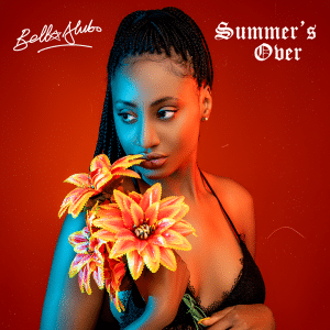Bella Alubo - Summer is Over  Mp3 Audio Download