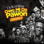 (Mixtape) DJ Kaywise Ft. Olamide x Bodeblaq – OwoMida Pawon Mix