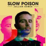 Jullian Gomes – Slow Poison EP (Full Album)