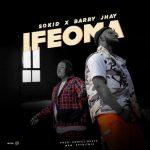 VIDEO: Sokid Ft. Barry Jhay – Ifeoma