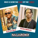 TALK2NAIJAREMIX: Naira Marley & Zlatan Who is Now the King Of the Street?