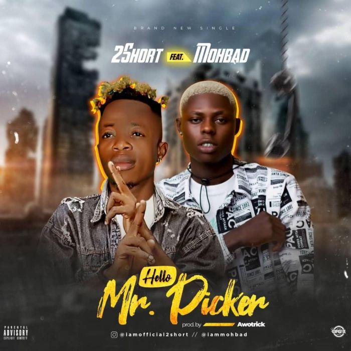 2Short Ft. Mohbad - Hello Mr Picker Mp3 Audio Download