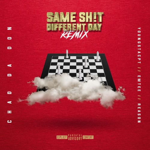 Chad Da Don - Same Shit Different Day (Remix) Ft. YoungstaCPT, Emtee, Reason Mp3 Audio Download