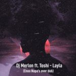 DJ Merlon, Toshi – Layla (Enoo Napa Over Dub)