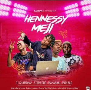 DJ Shamokay Ft. Mohbad, Stamford & Makanaki - Hennessy Meji Mp3 Audio Download