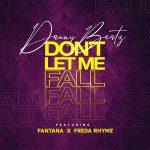 Danny Beatz Ft. Fantana & Freda Rhymz – Don't Let Me Fall