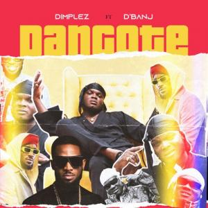 Dimplez Ft. DBanj - Dangote Mp3 Audio Download
