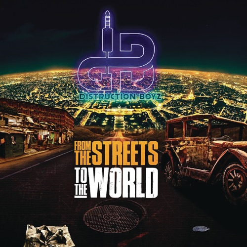 Distruction Boyz - From the Streets To The World (Album) Mp3 Audio Download