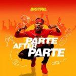 (FREE BEAT) BigTril – Parte After Parte Instrumental + Hook