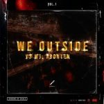 Ground Up Chale – We Outside (Y3 wo abonten) Vol.1 [ALBUM]
