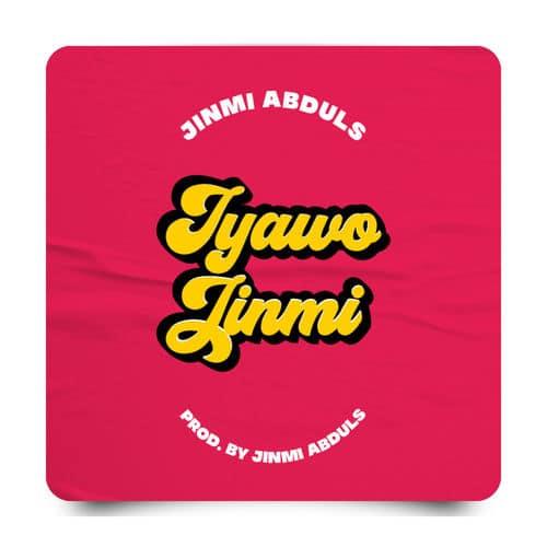 Jinmi Abduls - Iyawo Jinmi (Prod. by Jinmi Abduls) Mp3 Audio Download
