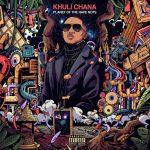 Khuli Chana – Planet Of The Have Nots (ALBUM)