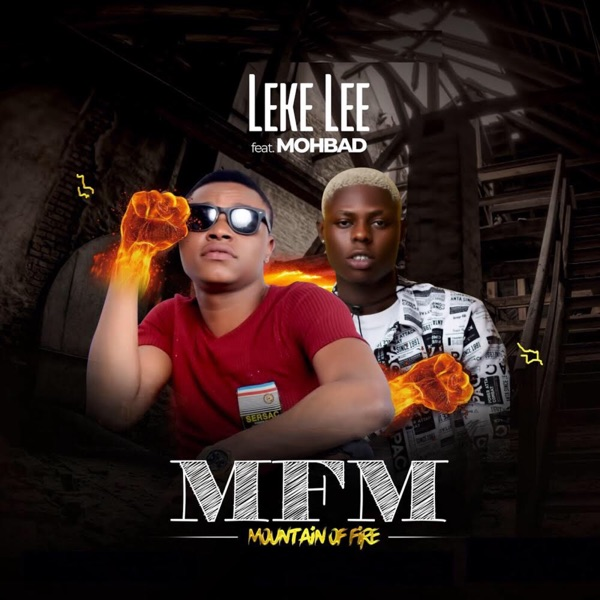 Leke Lee Ft. Mohbad - Mountain Of Fire Mp3 Audio Download