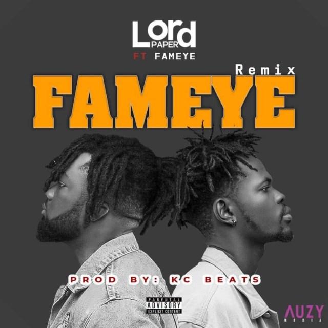 Lord Paper Ft. Fameye - Fameye (Remix) Mp3 Audio Download