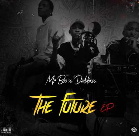 Mr Bee & Dablixx - The Future EP (Album) Mp3 Zip Fast Download Free Audio Complete