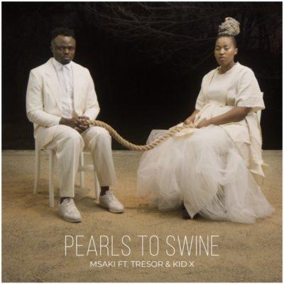 Msaki Ft. Tresor & Kid X - Pearls to Swine Mp3 Audio Download