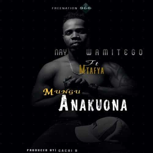 Nay Wa Mitego Ft. Mtafya - Mungu Anakuona Mp3 Audio Download