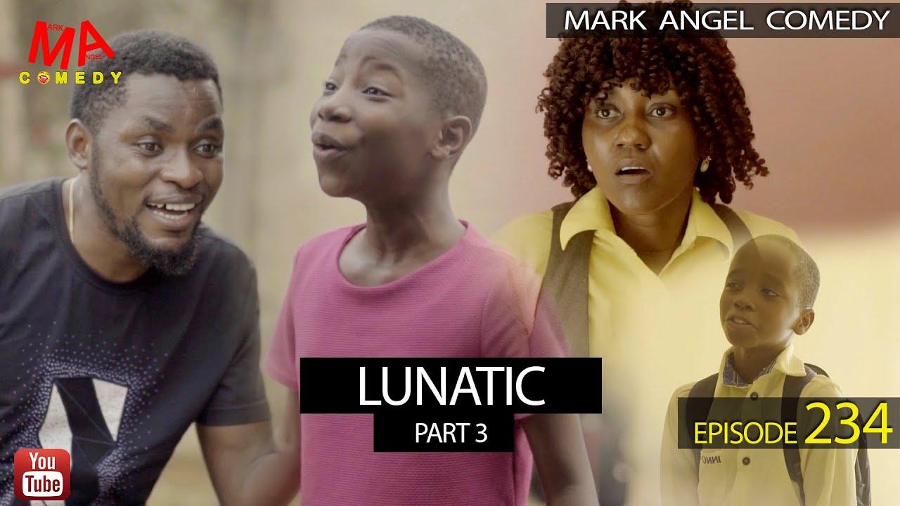 VIDEO: Mark Angel Comedy - LUNATIC Part 3 (Episode 234) Mp4 Download