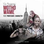 Vee Mampeezy Ft. Professor & Character – Motho Wame