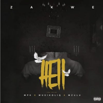 Zakwe Ft. MPK, MusiholiQ & Mzulu - Hell Mp3 Audio Download