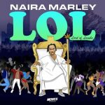Album: Naira Marley – LOL (Lord of Lamba)   FULL EP