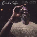 Black Coffee – Music is King 2019 Appreciation Mix (DJ Mix)