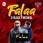 D-Black Ft. Medikal – Falaa