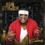 DJ Sumbody – Ashi Nthwela (FULL ALBUM)