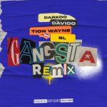 Darkoo Ft. Davido, Tion Wayne & SL – Gangsta (Remix)
