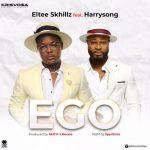 Eltee Skhillz Ft. Harrysong – Ego (Prod. by Rexxie)