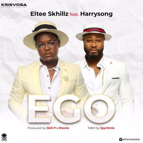 Eltee Skhillz Ft. Harrysong - Ego (Prod. by Rexxie)