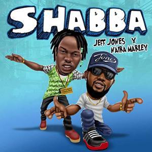Jeff Jones Ft. Naira Marley - Shabba Mp3 Audio Download