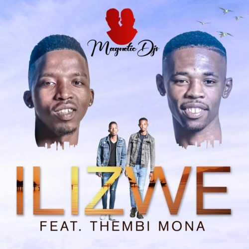 Magnetic DJs Ft. Thembi Mona - Ilizwe Mp3 Audio Download