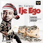 Mc Galaxy – Ije Ego