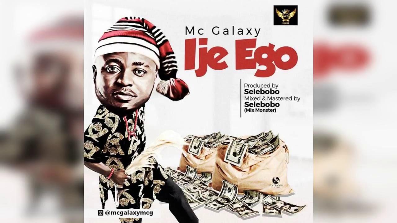 Mc Galaxy - Ije Ego Mp3 Audio Download